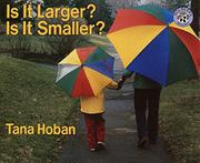 IS IT LARGER?  IS IT SMALLER? by Tana Hoban
