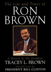 THE LIFE AND TIMES OF RON BROWN by Tracey L. Brown