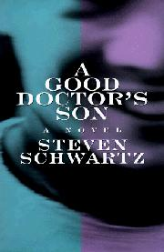 A GOOD DOCTOR'S SON by Steven Schwartz