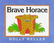 BRAVE HORACE by Holly Keller