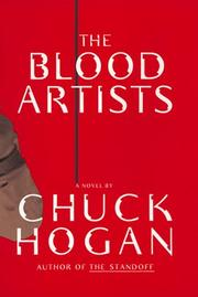 THE BLOOD ARTISTS by Chuck Hogan