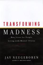 TRANSFORMING MADNESS by Jay Neugeboren