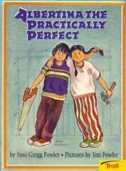 ALBERTINA THE PRACTIALLY PERFECT by Susi Gregg Fowler