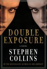 DOUBLE EXPOSURE by Stephen Collins