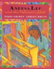 ANEESA LEE AND THE WEAVER'S GIFT by Nikki Grimes