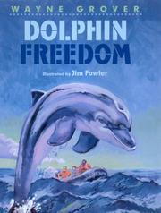 DOLPHIN FREEDOM by Wayne Grover
