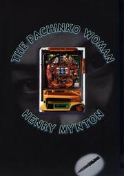 THE PANCHINKO WOMAN by Henry Mynton