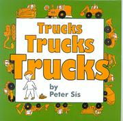 TRUCKS TRUCKS TRUCKS by Peter Sís