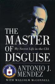 THE MASTER OF DISGUISE by Antonio J. Mendez