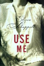 USE ME by Elissa Schappell