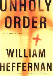 UNHOLY ORDER by William Heffernan