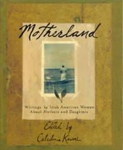 MOTHERLAND by Caledonia Kearns