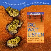 DIG, WAIT, LISTEN by April Pulley Sayre