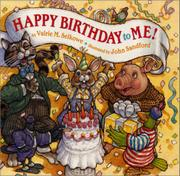 HAPPY BIRTHDAY TO ME! by Valrie M. Selkowe