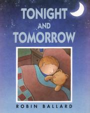 TONIGHT AND TOMORROW by Robin Ballard