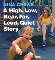 A HIGH, LOW, NEAR, FAR, LOUD, QUIET STORY by Nina Crews