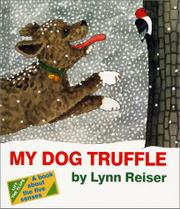 MY DOG TRUFFLE by Lynn Reiser