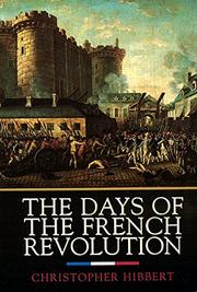 DAYS OF THE FRENCH REVOLUTION by Christopher Hibbert
