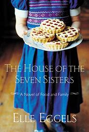 THE HOUSE OF THE SEVEN SISTERS by Elle Eggels