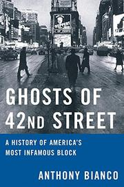 GHOSTS OF 42ND STREET by Anthony Bianco