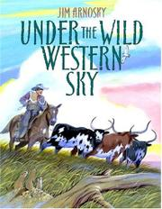 UNDER THE WILD WESTERN SKY by Jim Arnosky