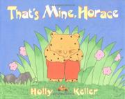 """""""THAT'S MINE, HORACE"""" by Holly Keller"""