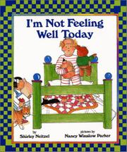 I'M NOT FEELING WELL TODAY by Shirley Neitzel