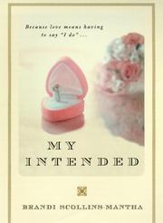 MY INTENDED by Brandi Scollins-Mantha