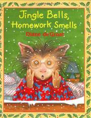 JINGLE BELLS, HOMEWORK SMELLS by Diane DeGroat