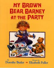 MY BROWN BEAR BARNEY AT THE PARTY by Dorothy Butler