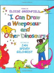 I CAN DRAW A WEEPASAUR AND OTHER DINOSAURS by Eloise Greenfield