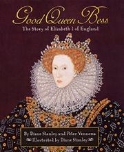 GOOD QUEEN BESS: The Story of Elizabeth I of England by Diane & Peter Vennema Stanley