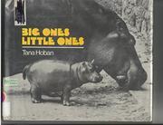 BIG ONES, LITTLE ONES by Tana Hoban
