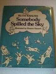 Book Cover for SOMEBODY SPILLED THE SKY