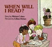 WHEN WILL I READ? by Miriam Cohen