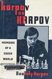 KARPOV ON KARPOV by Anatoly Karpov
