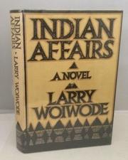 INDIAN AFFAIRS by Larry Woiwode