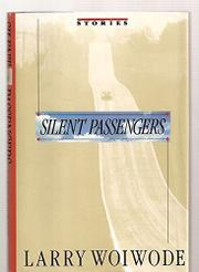 SILENT PASSENGERS by Larry Woiwode