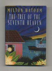 THE TREE OF THE SEVENTH HEAVEN by Milton Hatoum