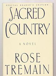 SACRED COUNTRY by Rose Tremain