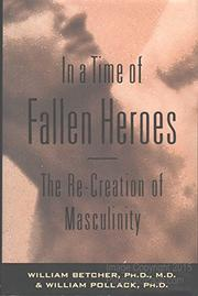 IN A TIME OF FALLEN HEROES by R. William Betcher