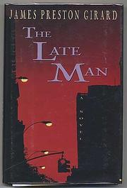 THE LATE MAN by James Preston Girard