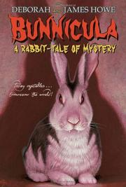 BUNNICULA: A Rabbit-Tale of Mystery by Deborah & James Howe Howe