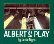 ALBERT'S PLAY by Leslie Tryon