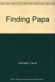 FINDING PAPA by Laura Leonard