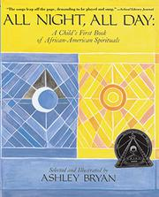 ALL NIGHT, ALL DAY by Ashley  Bryan
