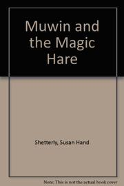 MUWIN AND THE MAGIC HARE by Susan Hand--Adapt. Shetterly