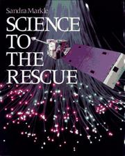 SCIENCE TO THE RESCUE by Sandra Markle