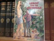 LEROY AND THE CAVEMAN by Joel Matus