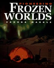 PIONEERING FROZEN WORLDS by Sandra Markle